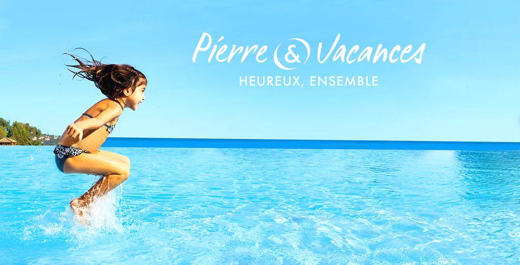 Réservez-vite votre séjour Pierre & Vacances